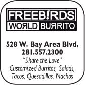 Freebirds World Burrito, 528 West Bay Area Blvd., 281-557-2300