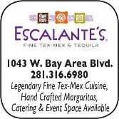 Escalantes Fine Tex-Mex and Tequila, 1043 W Bay Area Blvd., 281-316-6980